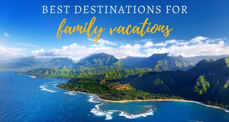 20 Best Family Vacation Destinations for 2020