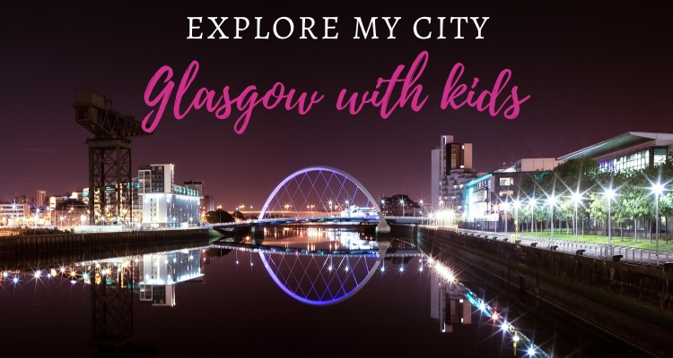 5 exciting things to do in Glasgow with kids!