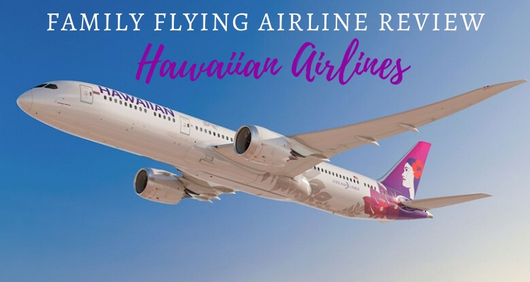 Flying Hawaiian Airlines long-haul with kids