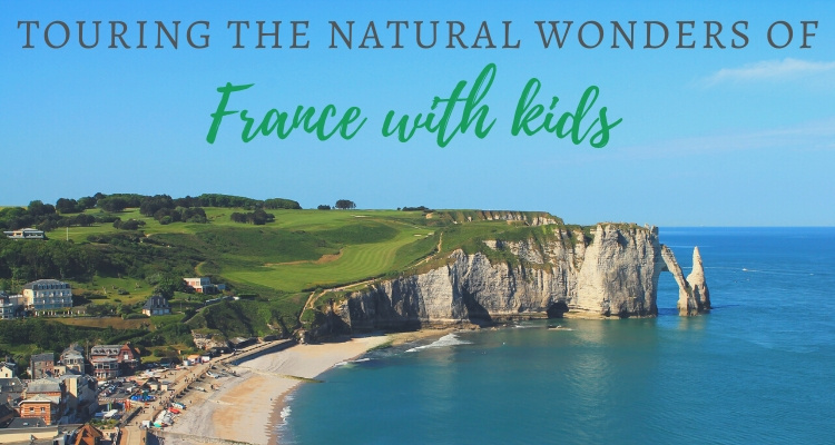 Touring the Natural Wonders of France with Kids