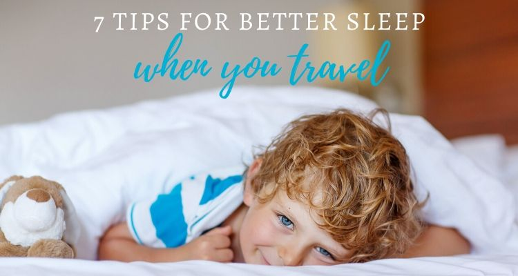 7 Tips for Better Sleep When You Travel