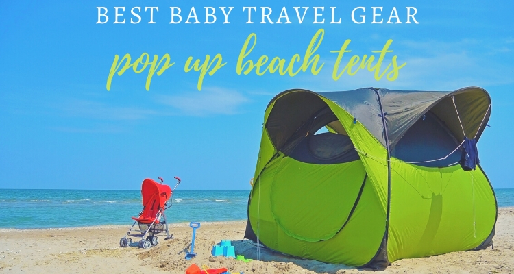 Best Baby Tents for the Beach in 2020