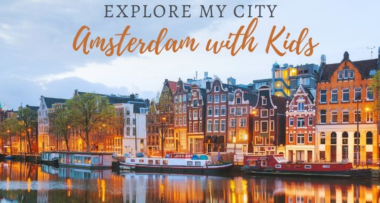How to spend one day in Amsterdam with Kids