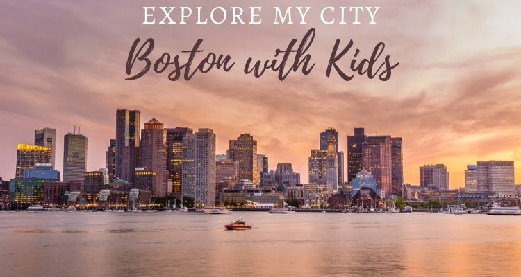 Exciting things to do in Boston with Kids
