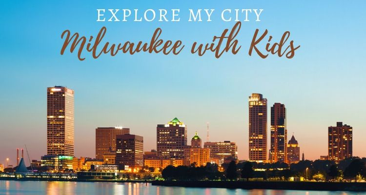 Explore My City – Fun family activities in Milwaukee