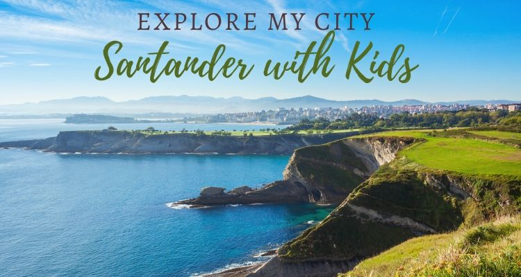 Everything you need to know about Santander with kids