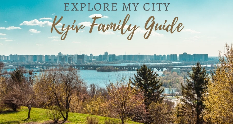 24 Hours in Kyiv, Ukraine – The Ultimate Family Friendly Guide