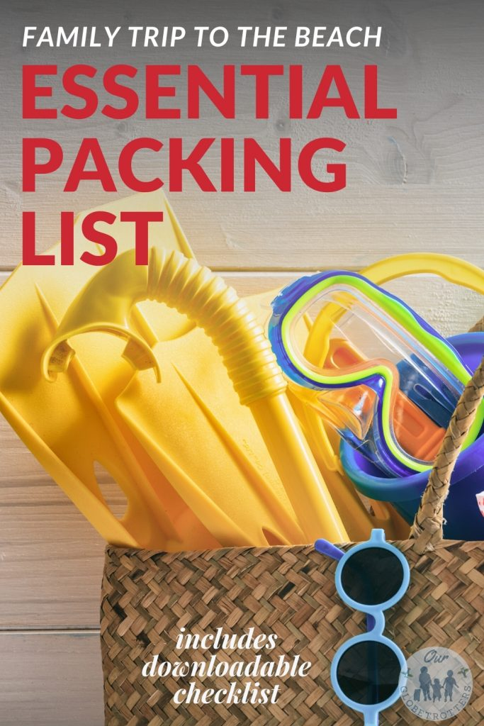 Ultimate Family Beach Packing List Our Globetrotters