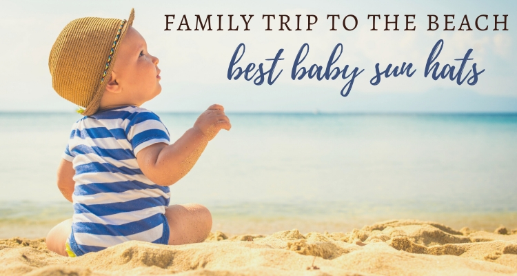 Best baby sun hats for summer beach fun in 2020