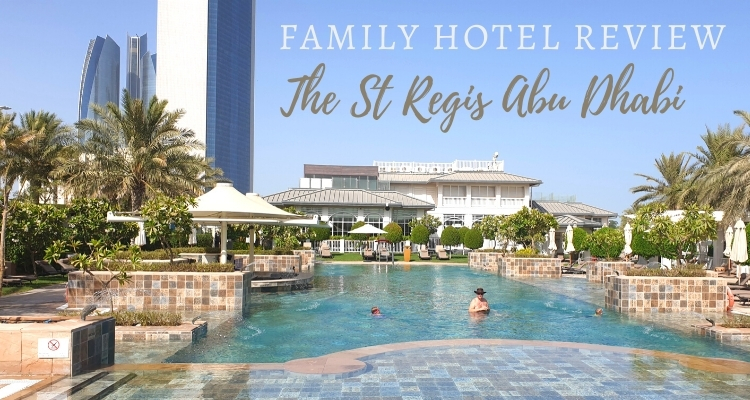 Family Staycation at The St Regis Abu Dhabi