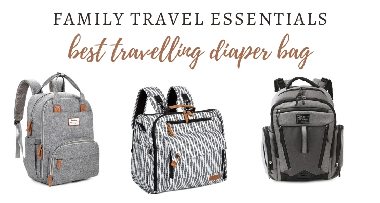 Helping you choose the best Travel Diaper Bag in 2020