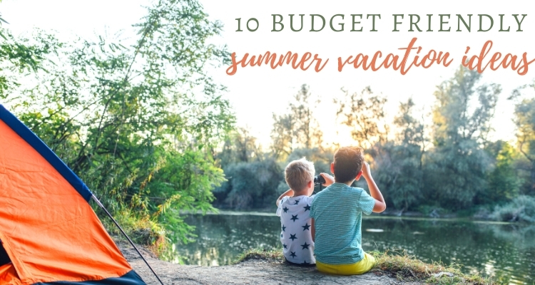 10 Budget Family Summer Vacation Ideas for 2020