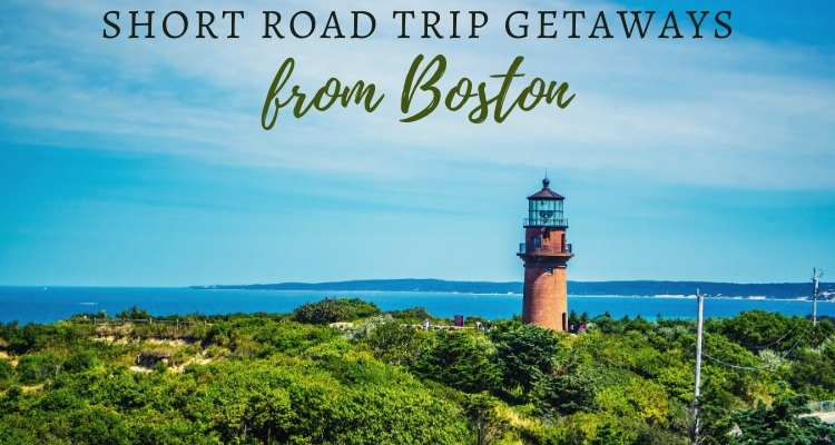 16 Fun Road Trips from Boston: A short drive away