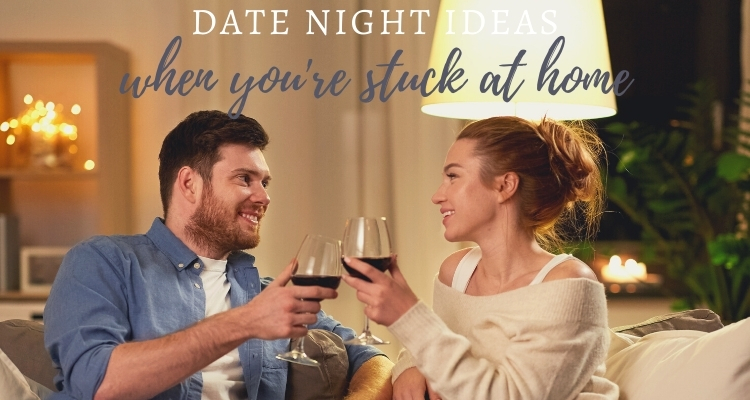 5 Best Date Night Ideas for When You're Stuck at Home