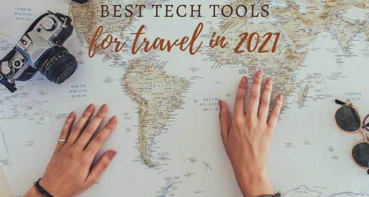 Best Tech Tools for Travel in 2021