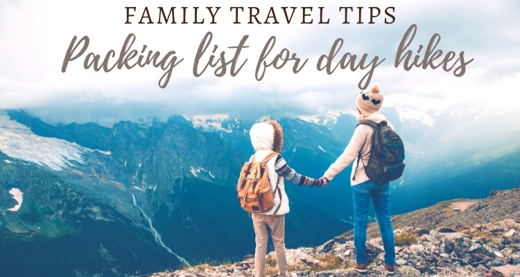 Your Essential Family Hiking Packing List 2021