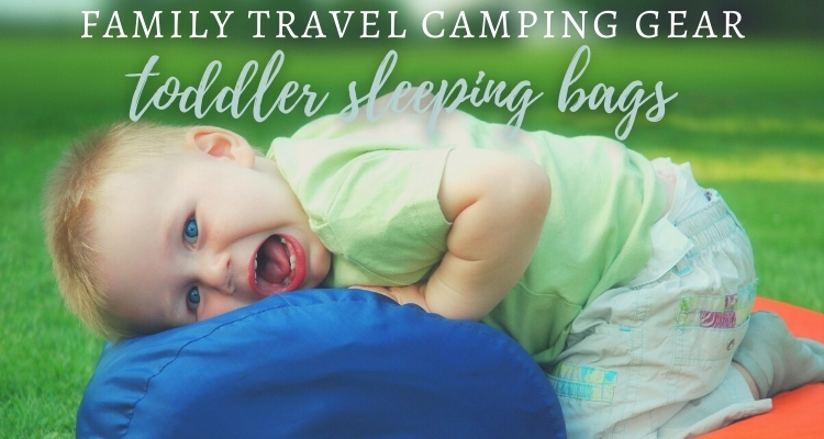 Best Toddler Sleeping Bag for Camping