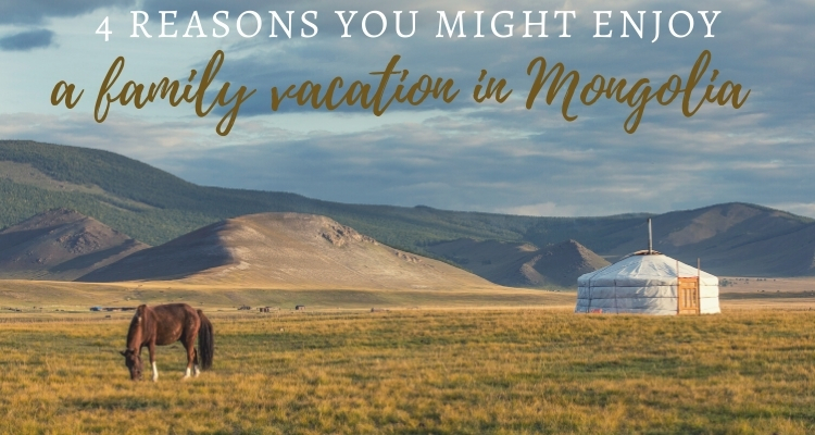 4 reasons you'll love Mongolia for a family vacation