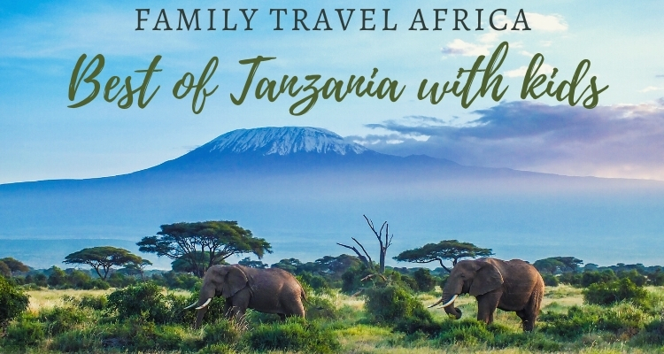5 Best Places To See In Tanzania with Kids
