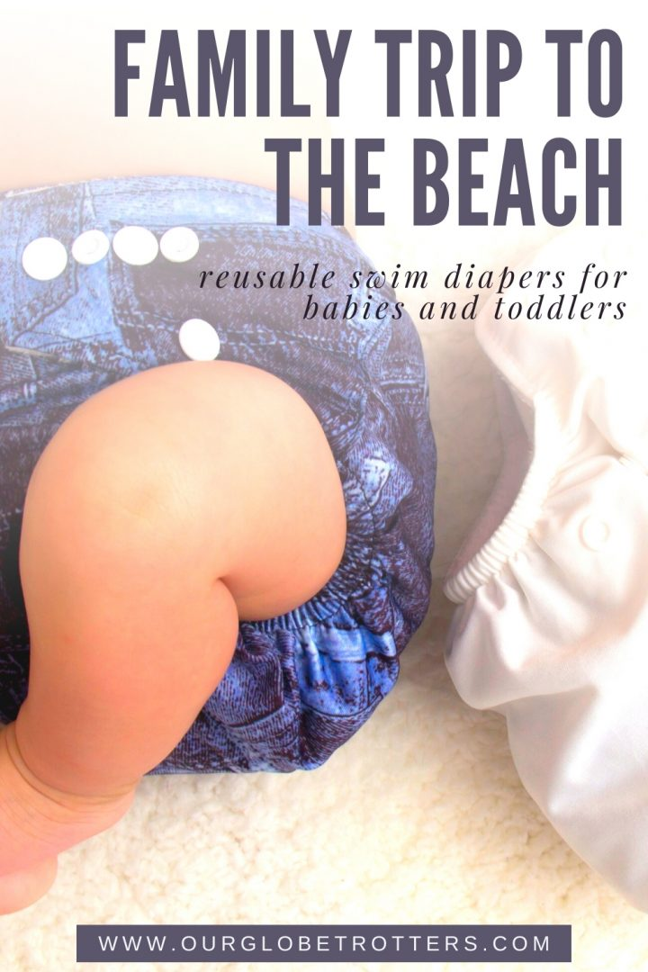 a cute babies leg poking out of a reusable swim diaper, caption family trip to the beach reusable swim diapers for babies and toddlers