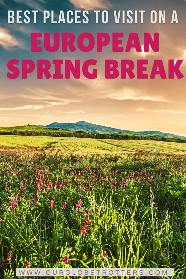 Beauitful Tuscany field in spring text overlay beast places to visit on a European Spring Break