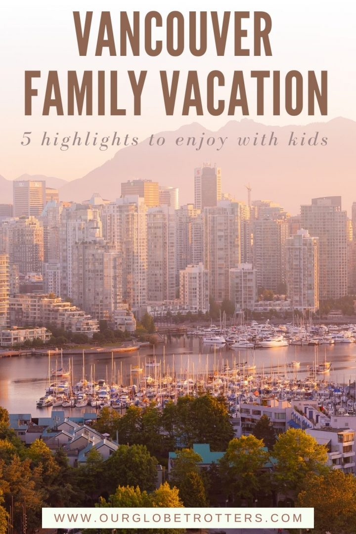 vancouver Family vacation - picturesque view of the vancouver skyline