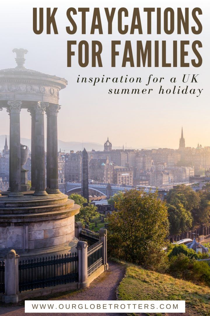 Uk Staycations for families - a view of Edinburgh UK