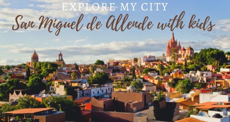 Explore My City - San Miguel De Allende